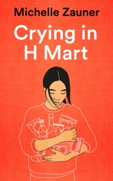 Crying in H Mart – Signed Copy by Michelle Zauner | 9781529033779