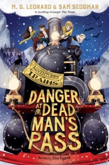 Danger at Dead Man's Pass by M G Leonard & Sam Sedgman | 9781529013122