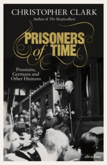 Prisoners of Time by Christopher Clark