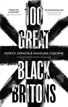 100 Great Black Britons by Patrick Vernon & Angelina Osborne   9781472147042