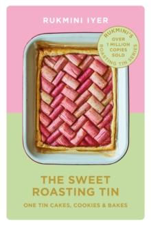 The Sweet Roasting Tin by Rukmini Iyer | 9781529110432