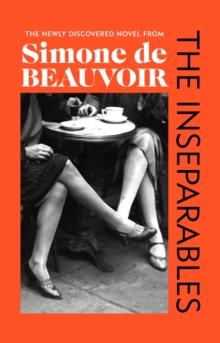 The Inseparables by Simone de Beauvoir | 9781784877002