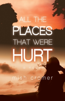 All the Places that Were Hurt by Mish Cromer | 9781788649308