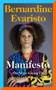 Manifesto – SIGNED COPIES by Bernardine Evaristo | 9780241534991